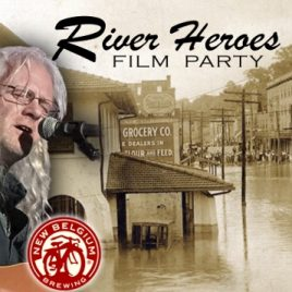 River Heroes Film Party- Music, Food and Beer!