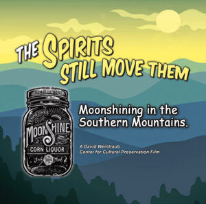 WORLD PREMIERES: THE SPIRITS STILL MOVE THEM Moonshining in the Mountains at The Peel @ The Orange Peel | Flat Rock | North Carolina | United States